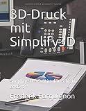 3D-Druck mit Simplify3d: Simplify3d - Schritt für Schritt erklärt