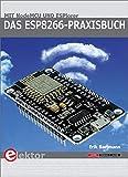 Das ESP8266-Praxisbuch: Mit NodeMCU und ESPlorer