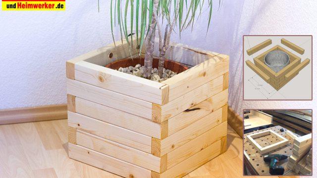 Blumenkübel oder Pflanzkübel schnell gebaut